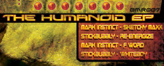 BMR007: THE HUMANOID EP Release Date: 06/15/09 MARK INSTINCT – SKETCHY MAXX STICKBUBBLY – RE-ENERGIZE MARK INSTINCT – F WORD STICKBUBBLY – WHITEBOY The Humanoid EP – FULL ALBUM