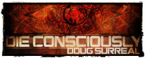 Doug Surreal – Die Consciously Doug Surreal – The Ritual In Dub Doug Surreal – Dark Waters Doug Surreal – Alpha Swagger Doug Surreal – Die Consciously [FULL ALBUM] Doug...