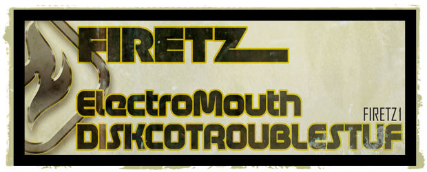 Electro Mouth – DiskcoTroubleStuf   Electro Mouth – Face Fuck Electro Mouth – Electro Mouth   Electro Mouth Facebook Electro Mouth Soundcloud Artwork by Megatron Graphics Mastering by Rick Simons...