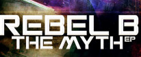 Rebel B – The Myth Rebel B – Red Light Rebel B – The Myth EP [FULL ALBUM] Released by: Betamorph Recordings  Release/catalogue number: BMD017 Release date: Dec 21st, 2012 BALKAN...